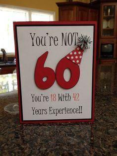handmade birthday card … die cut 60 wearing a party hat … fun sentiment … - Diy Birthday Cards 60th Birthday Cards, Good Birthday Presents, Mom Birthday Gift, Handmade Birthday Cards, Birthday Wishes, 60 Birthday Party Ideas, 60th Birthday Ideas For Dad, Funny Birthday, Diy 60th Birthday Decorations
