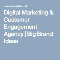 Digital Marketing & Customer Engagement Agency | Big Brand Ideas