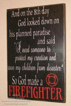 Firefighter Sign, Firefighter Decor, Firefighter Gift, Firefighter Wall Art, Custom Wood Sign - On The 8th Day God Made A Firefighter. Check out that cool T-Shirt here: https://www.sunfrog.com/I-love-my-firefighter-Black-Ladies.html?53507