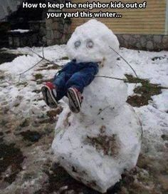 Snowman Snow Scarecrow - How To Keep Kids Out of Your Yard This Winter ---- hilarious jokes funny pictures walmart humor fails by mallory Funny Shit, Stupid Funny Memes, Top Funny, Funny Relatable Memes, Funny Humor, Hilarious Jokes, Funny Stuff, Funny Things, Funny Work