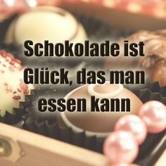 Schokolade ist Glück, das man essen kann♡ Chocolate is happiness that you can eat♡