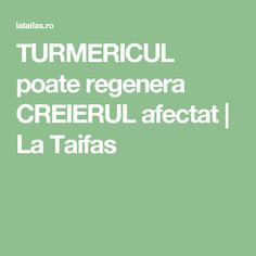 TURMERICUL poate regenera CREIERUL afectat | La Taifas Apothecary, Good To Know, Cardio, Mina, Pandora, The Body, Neurology, Pharmacy, Cardio Workouts