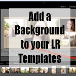 Photography Tips & Tutorials | How to add a background to your Lightroom Templates
