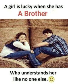 A brother is a person whose supports you have even if you don't want and whose love you've got even if you don't need. Tag-mention your brother and sister