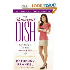 The Skinnygirl Dish: Easy Recipes for Your Naturally Thin Life by Bethenny Frankel $10.88