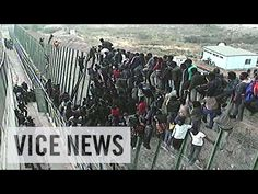 Storming Spain's Razor-Wire Fence: Europe Or Die (Episode 1) | VICE News