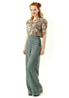 1940s trousers for women. I've always thought trousers (for women) are more modest and practical in a mixed gender environment.