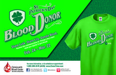 "Crimson and Clover: Feb. 24 - March 22 CBC is thanking donors and helping get them in the St. Patrick's Day mood with the bright green ""St. Patrick's Day - Blood Donor"" t-shirt, free to everyone who registers to donate blood at any CBC Donor Center and most CBC mobile blood drives."