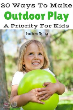 20 ways to make outdoor play a priority for kids - Fun Kid Pictures
