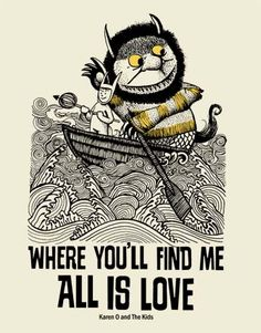 """Where the Wild Things Are."" This illustration is from the book, but Karen O and The Kids provided the music for the film version. Illustration Arte, Illustrations, Wild Ones, Wild Things, Karen O, Maurice Sendak, Book Week, Childrens Books, Fairy Tales"