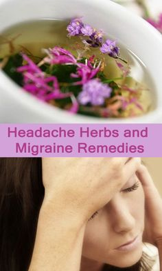Headache #Herbs and #Migraine Remedies