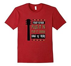 Amazon.com: Ready to Rock Plug it In Play it Louder Bang Yo Head T-shirt: Clothing. Perfect shirt for guitar rockers, musicians and band members who are ready to rock Do you plug it in and play it louder? Do you bang yo' head? then this shirt is for you.