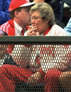 Marge was a tough broad..sometimes she didn't light up..she just popped them in and chewed them like gum..Schott, past owner of the Reds ~