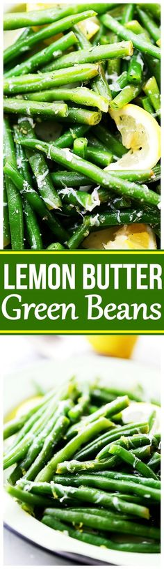 Lemon Butter Green Beans - Steamed fresh green beans tossed with butter, lemon juice and parmesan cheese.