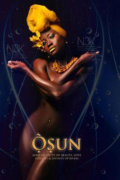 Oxum: A deusa da beleza, da fertilidade, do amor e das águas doces dos rios. Oxum seria uma das esposas de Xangô, e segundo a mitologia yorubá teria desavenças com outra de suas esposas, Obá.