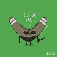 I'll be back by Wawawiwa design, via Flickr