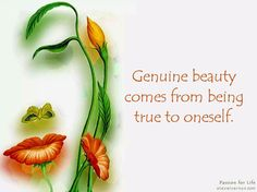 Genuine #beauty comes from being #true to oneself