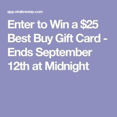 Enter to Win a $25 Best Buy Gift Card - Ends September 12th at Midnight