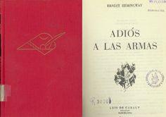 """Adiós a las armas"" / Ernest Hemingway ; [versión española de      Joana M. Vda. Horta y Joaquim Horta]. -- 5 ed. -- Barcelona :      Caralt, 1962 http://absysnetweb.bbtk.ull.es/cgi-bin/abnetopac01?TITN=441579    #Primeraguerramundial"