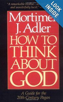 40 best adler books images on pinterest libros book and books how to think about god a guide for the 20th century pagan mortimer fandeluxe Gallery