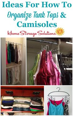 Several ideas for how to organize tank tops and camisoles in your closet or draw. Several ideas for how to organize tank tops and camisoles in your closet or drawers {on Home Storage Solutions Childrens Bedroom Storage, Girls Bedroom Storage, Playroom Storage, Closet Storage, Storage Spaces, Tank Top Organization, Tank Top Storage, Home Organization Hacks, Organizing Tips