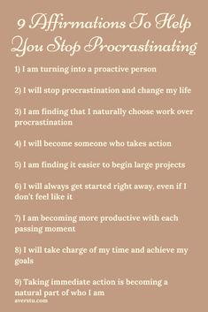 9 Affirmations To Help You Stop Procrastinating Positive Affirmations Quotes, Self Love Affirmations, Morning Affirmations, Law Of Attraction Affirmations, Affirmation Quotes, Self Care Activities, How To Stop Procrastinating, Thing 1, Self Improvement Tips