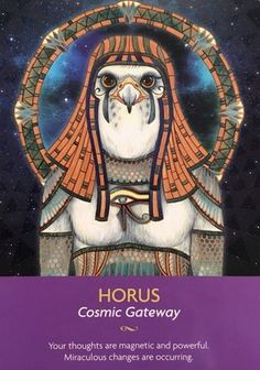 """February 09/2017 Daily Angel Oracle Card: Horus, from the Keepers Of The Light Oracle Card deck, by Kyle Gray, Artwork by Lily Moses Horus: """"Cosmic Gateway"""" """"Your thoughts are magnetic and powerfu…"""