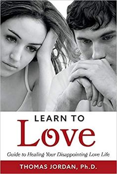 Learn to Love: Guide to Healing your Disappointing Love Life by Thomas Jordan – EmmabBooks.com Five Love Languages, Talk About Love, Ways Of Learning, Life Problems, Same Love, This Is A Book, What Inspires You, Learn To Love, Pen And Paper