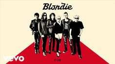 Blondie - Fun (Official Audio) - New Blondie.  Sounds really good!