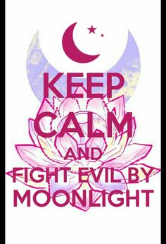 Keep calm and fight evil by moonlight