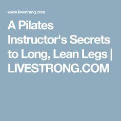 A Pilates Instructor's Secrets to Long, Lean Legs | LIVESTRONG.COM