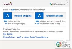 "Helping shoppers choose stores they can trust  When shopping online, you may come across the Google Trusted Store badge. Hover over it and you'll see a ""report card"" which shows ""grades"" for that merchant's shipping and service, including more precise metrics about what the grades mean."