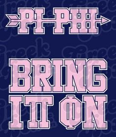 Pi Phi- Bring it on! #piphi #pibetaphi