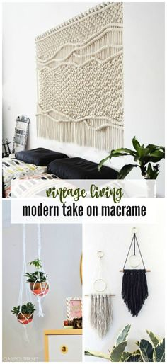 Whether or not you are lucky enough to find vintage macramé you can still get this look. Here are ways to incorporate a modern take on macrame in your home