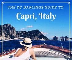 Welcome to the DC Darlings Guide to Capri, Italy! Read about where to stay, where to eat, & what to do on the island. Now sit back, relax, & plan your trip!