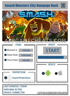"""Our Smash Monster: City Rampage hack tool is very easy to use. Take a look at the image below to see what it will look like. All you have to do is download it and click """"start."""" Enter how much Primo Protein and Element X you want. It's really simple and you don't even have to jailbreak or root your device!"""
