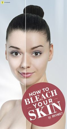 How To Bleach Your Skin At Home?