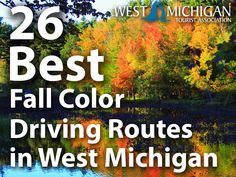 Lots of fall Color Tour routes in West Michigan! Pinning for when the leaves start to change! http://www.wmta.org/2015/09/24/26-best-fall-color-driving-routes-in-west-michigan/