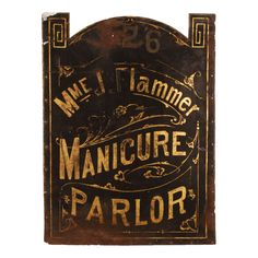 Madame Flammer's Manicure Parlor – Vintage Trade Sign « Griffin Trading Company Antique Signs, Vintage Signs, Vintage Type, Shop Signage, Salon Signs, Vintage Advertising Signs, Old Signs, Vintage Typography, Store Signs