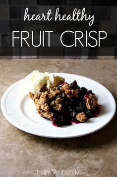 This delicious heart healthy fruit crisp is made entirely of ingredients that lower bad cholesterol and reduce inflammation. Vegan, GF, and no refined sugar