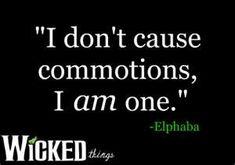 Elphaba....and me lol