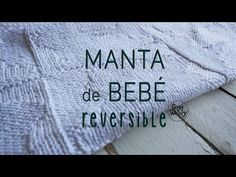Manta para bebé reversible en dos agujas / Tutorial  | Crochet y Dos agujas - Patrones de tejido
