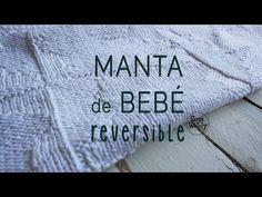 MANTA de bebé fácil y REVERSIBLE en dos agujas (A MEDIDA) - YouTube