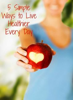 5 Simple Ways to Live Healthier Every Day - even the busiest woman can take simple steps to be healthy!