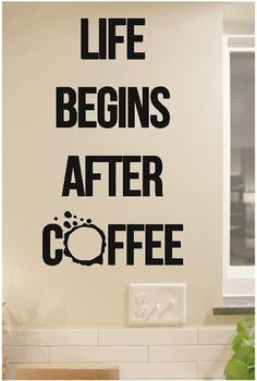 Life Begins After Coffee - Vinyl Wall Decals Stickers Quotes on Etsy, $7.00