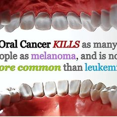 Oral cancer kills as many people as melanoma, as is now more common than leukemia. Oral Cancer Screening is vital. Early detection can result in easier treatment and a greater chance for a cure. Please call your dentist and get your screening today!