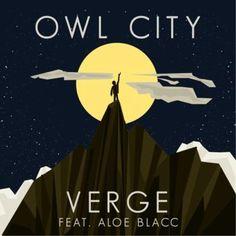 VERGE --- Owl City ft Aloe Blacc. SEND HELP I'M DYING ON THE FLOOR.