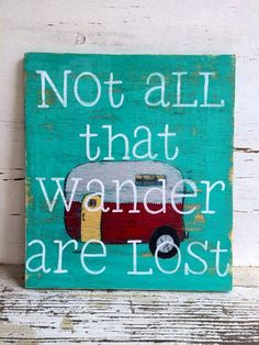 Camper sign not all who wander are lost by sunshinegirldesigns, $30.00