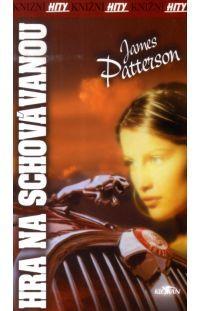 Hra na schovávanou - James Patterson #alpress #james #patterson #hra #detektivka #knihy #bestseller #paperback