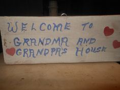 Welcome To Grandma and Grandpa's House Rustic Sign by AngelPaws6